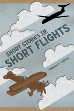 Short Stories for Short Flights - Maurice P. Sullivan