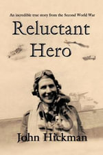 Reluctant Hero - John Hickman