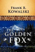 The Golden Fox - Frank R. Kowalski