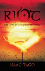 Riot : The Fowl of the Crimson Dawn - Isaac Tago