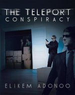 The Teleport Conspiracy - Elikem Adonoo