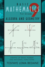 BASIC  MATHEMATICS For Grade 9 ALGEBRA AND GEOMETRY : GRAPHS OF BASIC POWER AND RATIONAL FUNCTIONS - TESFAYE LEMA BEDANE