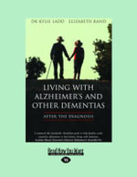 Living with Alzheimer's and Other Dementias : After the Diagnosis :  After the Diagnosis - Kylie Ladd Rand
