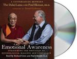 Emotional Awareness : Overcoming the Obstacles to Psychological Balance and Compassion - Dalai Lama