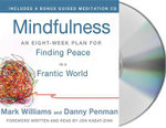 Mindfulness : An Eight-Week Plan for Finding Peace in a Frantic World - Mark Williams