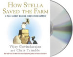 How Stella Saved the Farm : A Tale about Making Innovation Happen - Vijay Govindarajan