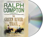 The Green River Trail : Trail Drive (Audio) - Ralph Compton