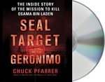 Seal Target Geronimo : The Inside Story of the Mission to Kill Osama Bin Laden - Chuck Pfarrer