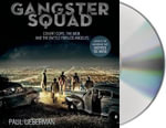 Gangster Squad : Covert Cops, the Mob, and the Battle for Los Angeles - Paul Lieberman
