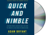 Quick and Nimble : Lessons from Leading CEOs on How to Create a Culture of Innovation - Adam Bryant