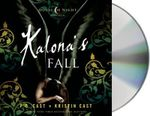 Kalona's Fall : A House of Night Novella - P C Cast