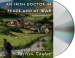 An Irish Doctor in Peace and at War : An Irish Country Novel - Patrick Taylor