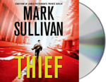 Thief : A Robin Monarch Novel - Mark Sullivan