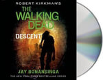 Robert Kirkman's the Walking Dead : Descent - Robert Kirkman