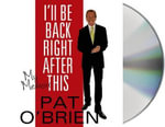 I'll Be Back Right After This : My Memoir - Pat O'Brien