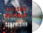 Compulsion : Max Revere Novels - Allison Brennan