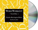 Word Workout, Level One : Building a Muscular Vocabulary in 10 Easy Steps - Charles Harrington Elster