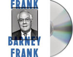 Frank : A Life in Politics from the Great Society to Same-Sex Marriage - Barney Frank