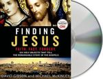 Finding Jesus: Faith. Fact. Forgery. : Six Holy Objects That Tell the Remarkable Story of the Gospels - David Gibson