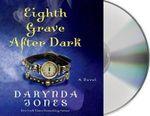 Eighth Grave After Dark : Charley Davidson - Darynda Jones