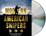 Modern American Snipers : From the Legend to the Reaper---On the Battlefield with Special Operations Snipers - Chris Martin