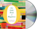 O's Little Book of Happiness : O's Little Books - O the Oprah Magazine