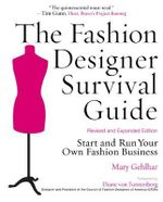 The Fashion Designer Survival Guide : Start and Run Your Own Fashion Business - Mary Gehlhar