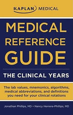 Medical Reference Guide : The Clinical Years - Jonathan Phillips