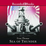 Sea of Thunder : Four Commanders and the Last Great Naval Campaign 1941-1945 - Evan Thomas