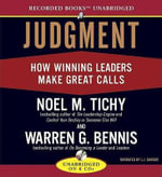 Judgment : How Winning Leaders Make Great Calls - Noel Tichy