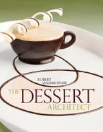 The Dessert Architect - Robert Wemischner