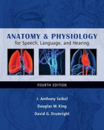 Anatomy & Physiology for Speech, Language, and Hearing : 4th edition - J Anthony Seikel