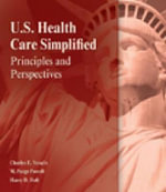 U.S. Health Care Simplified : Principles and Perspectives - Charles E. Yesalis