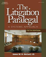 The Litigation Paralegal : A Systems Approach - James W.H. McCord