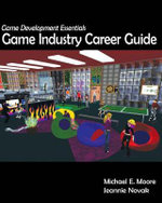 Game Development Essentials : Game Industry Career Guide - Jeannie Novak