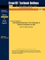 Studyguide for International Business : The Challenge of Global Competition by Ball, ISBN 9780072537970 - Cram101 Textbook Reviews