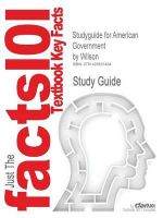 Studyguide for American Government by Wilson, ISBN 9780618221455 :  061822145x - Geoff Wilson