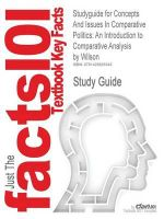 Studyguide for Concepts and Issues in Comparative Politics : An Introduction to Comparative Analysis by Wilson, ISBN 9780130950208 - Geoff Wilson