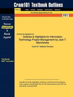 Outlines & Highlights for Information Technology Project Management by Jack T. Marchewka : 9780471715399 - Cram101 Textbook Reviews