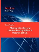 Exam Prep for Mathematics Beyond the Numbers by Gilbert & Ha - Hatcher Gilbert &