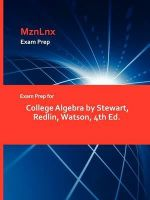 Exam Prep for College Algebra by Stewart, Redlin, Watson, 4t : Mathematics for Calculus - Redlin Watson Stewart