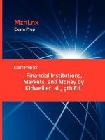Exam Prep for Financial Institutions, Markets, and Money by -  Kidwell et. al.