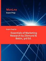 Exam Prep for Essentials of Marketing Research by Zikmund & - Babin Zikmund &