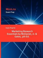 Exam Prep for Marketing Research Essentials by McDaniel, Jr. - Jr. & Gates McDaniel