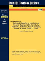 Outlines & Highlights for Introduction to General, Organic and Biochemistry by Frederick A. Bettelheim, Mary K. Campbell, William H. Brown, Shawn O. F - Cram101 Textbook Reviews