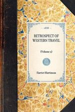 Retrospect of Western Travel : (Volume 2) - Harriet Martineau