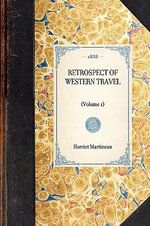 Retrospect of Western Travel : (Volume 1) - Harriet Martineau