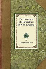 The Evolution of Horticulture in New England : Gardening in America - Daniel Denison Slade
