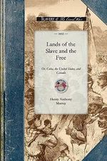 Lands of the Slave and the Free - Henry Anthony Murray