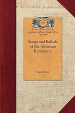Songs and Ballads of the American Revolu : Papers of George Washington: Revolutionary War - Frank Moore
